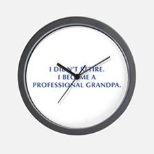I-didnt-retire-grandpa-OPT-BLUE Wall Clock
