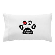 I Heart My Italian Greyhound Pillow Case