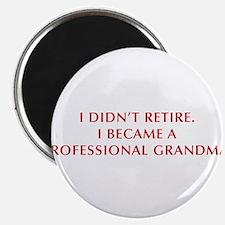I-didnt-retire-grandma-OPT-DARK-RED Magnet