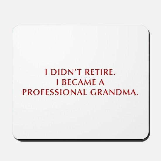 I-didnt-retire-grandma-OPT-DARK-RED Mousepad