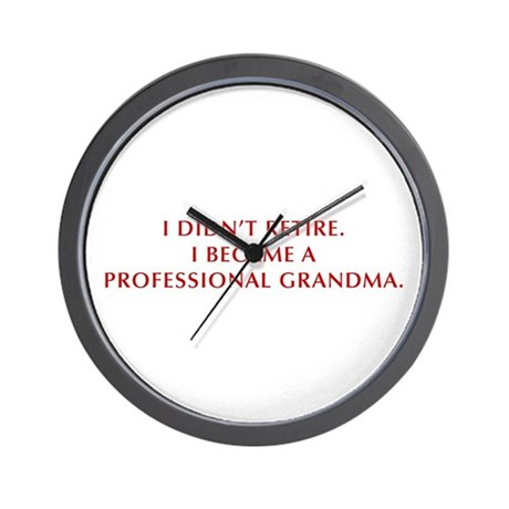 I-didnt-retire-grandma-OPT-DARK-RED Wall Clock