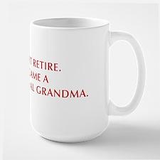 I-didnt-retire-grandma-OPT-DARK-RED Mug