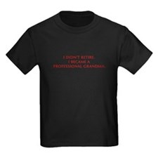 I-didnt-retire-grandma-OPT-DARK-RED T-Shirt
