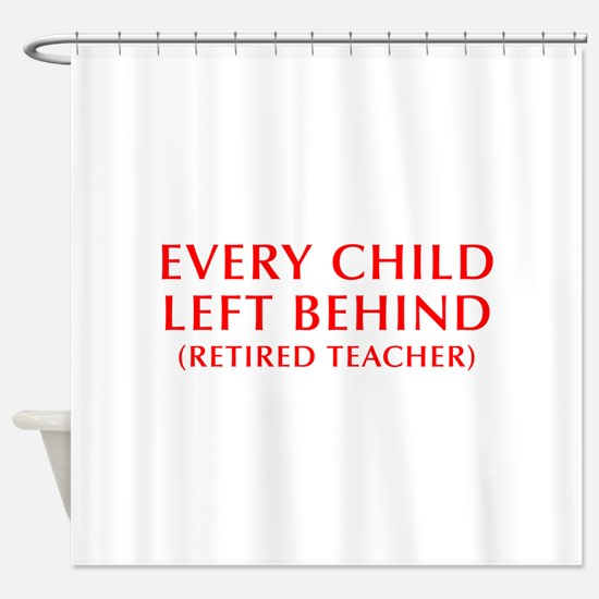 every-child-left-behind-OPT-RED Shower Curtain