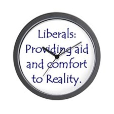 Liberals: Aid & Comfort Reality Wall Clock