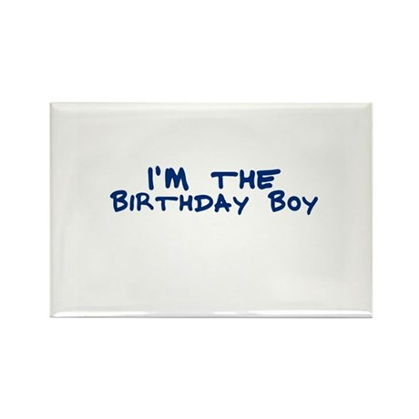 I'm the Birthday Boy Rectangle Magnet