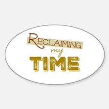 Reclaiming My Time Decal