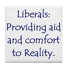 Liberals: Aid and Comfort to  Tile Coaster