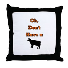 Oh, don't have a (COW) Throw Pillow