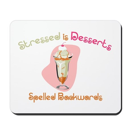 Stressed is Desserts Backward Mousepad