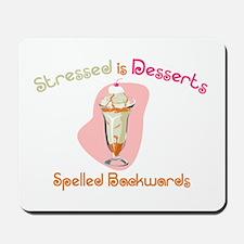 Stressed is Desserts Backward Mousepad