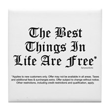 Best Things Are Free* Tile Coaster