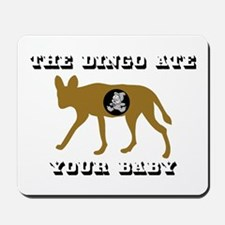 The Dingo Ate Your Baby Mousepad