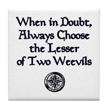 The Lesser of Two Weevils Tile Coaster