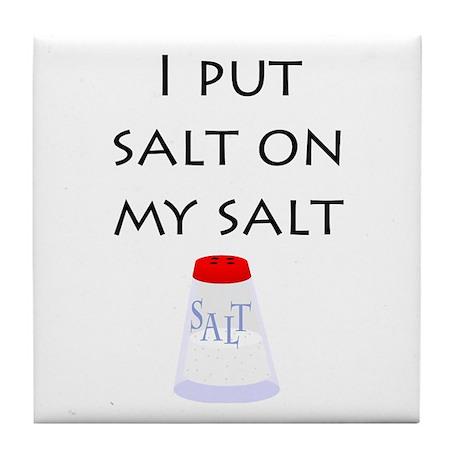I put salt on my salt Tile Coaster