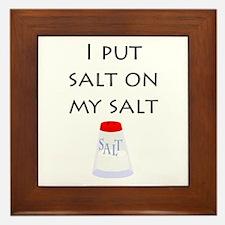 I put salt on my salt Framed Tile