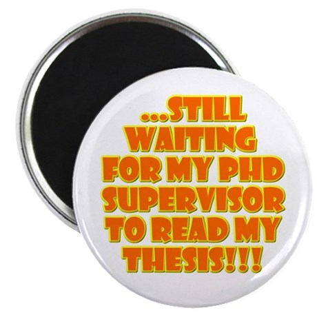 """Waiting for my PhD supervisor 2.25"""" Magnet (100 pa"""