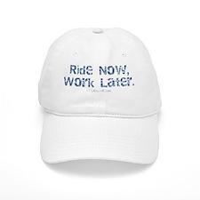 ridenowworklater Baseball Cap