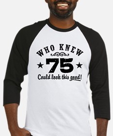Funny 75th Birthday Baseball Jersey