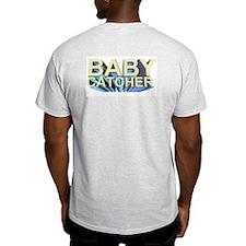 BABY CATCHER gift T-Shirt