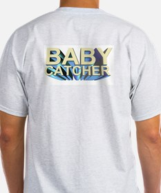 BABY CATCHER gift T-Shirt