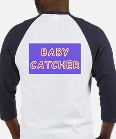 BABY CATCHER midwives gifts Baseball Jersey