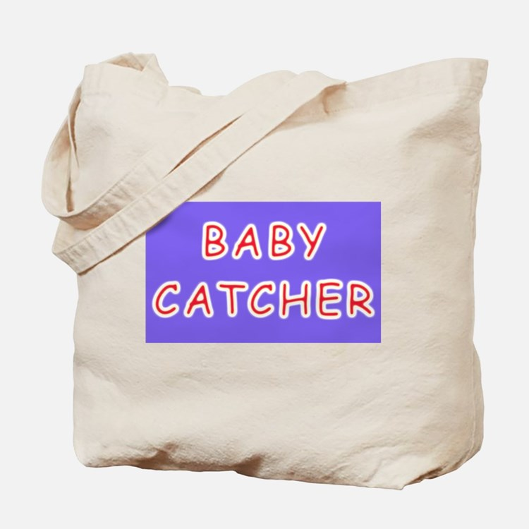BABY CATCHER midwives gifts Tote Bag