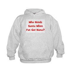 Who Needs Santa - Nana? Hoodie