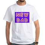 For new fathers, a NEW DAD White T-Shirt