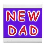 For new fathers, a NEW DAD Tile Coaster