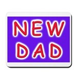 For new fathers, a NEW DAD Mousepad