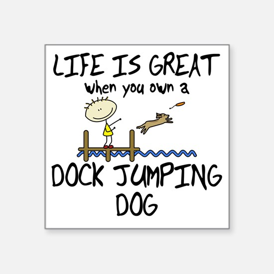 "lifeisgreat_dockjumping Square Sticker 3"" x 3"""