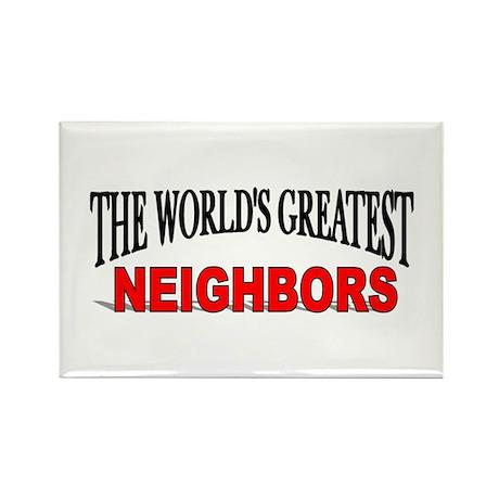 """The World's Greatest Neighbors"" Rectangle Magnet"
