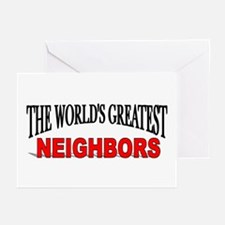 """""""The World's Greatest Neighbors"""" Greeting Cards (P"""