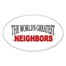 """The World's Greatest Neighbors"" Oval Decal"