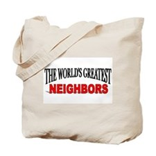 """The World's Greatest Neighbors"" Tote Bag"
