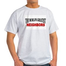 """The World's Greatest Neighbors"" Ash Grey T-Shirt"