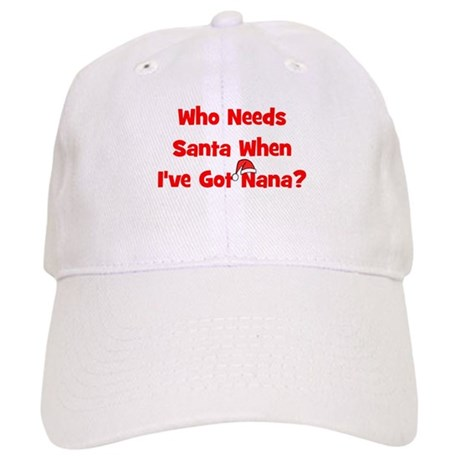 Who Needs Santa - hat Nana Cap