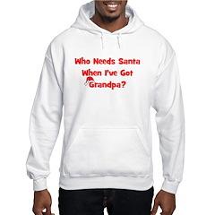Who Needs Santa - hat Grandpa Hoodie