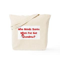 Who Needs Santa - hat Grandma Tote Bag