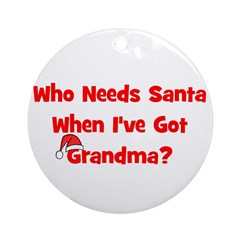 Who Needs Santa - hat Grandma Ornament (Round)