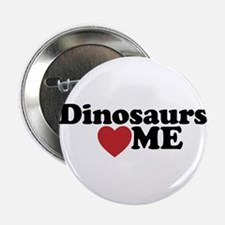 "Dinosaurs Love Me 2.25"" Button"