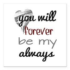 "Forever Always (heart) Square Car Magnet 3"" x 3"""