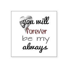 Forever Always (heart) Sticker