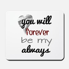 Forever Always (heart) Mousepad