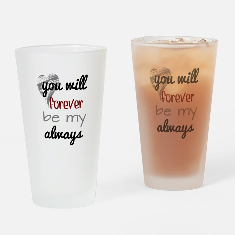 Forever Always (heart) Drinking Glass