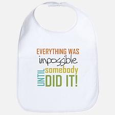Impossible Until Somebody Did It Bib