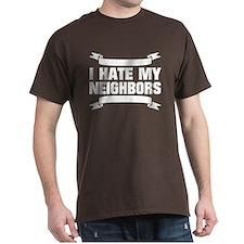 I Hate My Neighbors T-Shirt