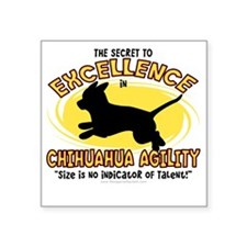 """chihuahua_excellence Square Sticker 3"""" x 3"""""""