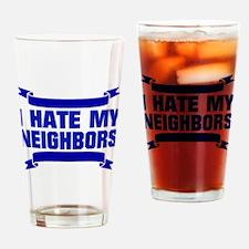 I Hate My Neighbors Drinking Glass
